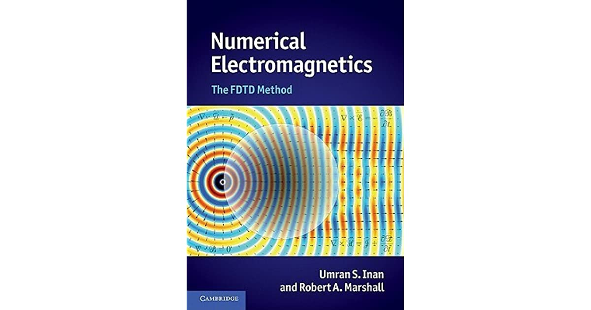 Numerical Electromagnetics: The FDTD Method by Umran S  Inan