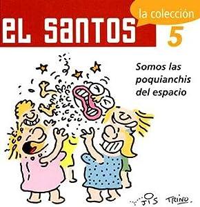 El Santos, 5. Somos las poquianchis del espacio