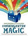 Kindergarten Magic by Kathy MacMillan