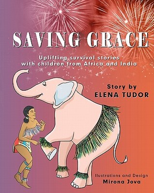 Saving Grace, Uplifting Survival Stories with Children from Africa and India