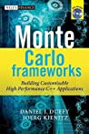 Monte Carlo Frameworks: Building Customisable High-Performance C++ Applications [With CDROM]