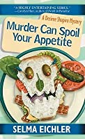 Murder Can Spoil Your Appetite (Desiree Shapiro Mystery #7)