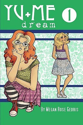 Yu+Me: dream Volume 1 by Megan Rose Gedris