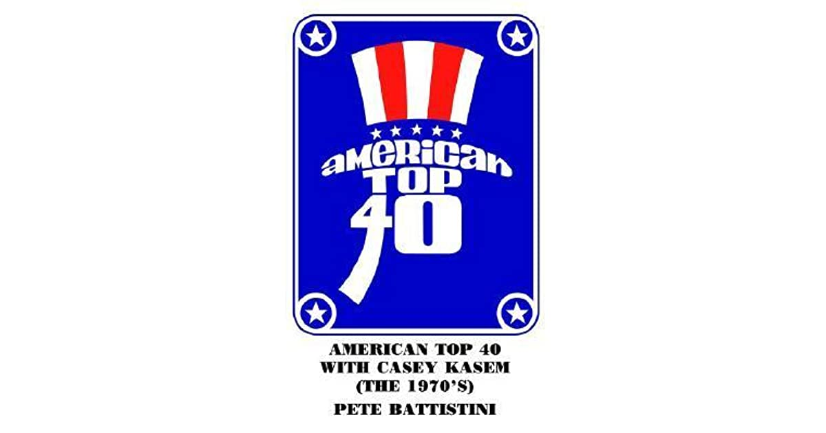 American Top 40 with Casey Kasem (the 1970's) by PETE BATTISTINI