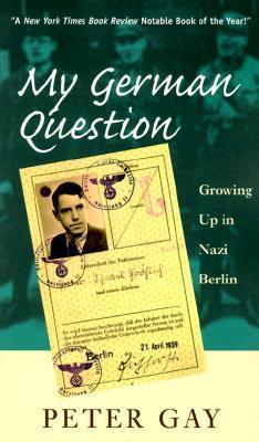 My German Question  Growing Up in Nazi Berlin
