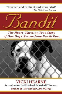 Bandit The Heart-Warming True Story of One Dog's Rescue from Death Row