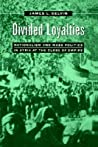 Divided Loyalties: Nationalism and Mass Politics in Syria at the Close of Empire