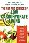 The Art and Science of Low Carbohydrate Living by Jeff S. Volek