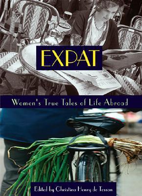 Expat: Women's True Tales of Life Abroad