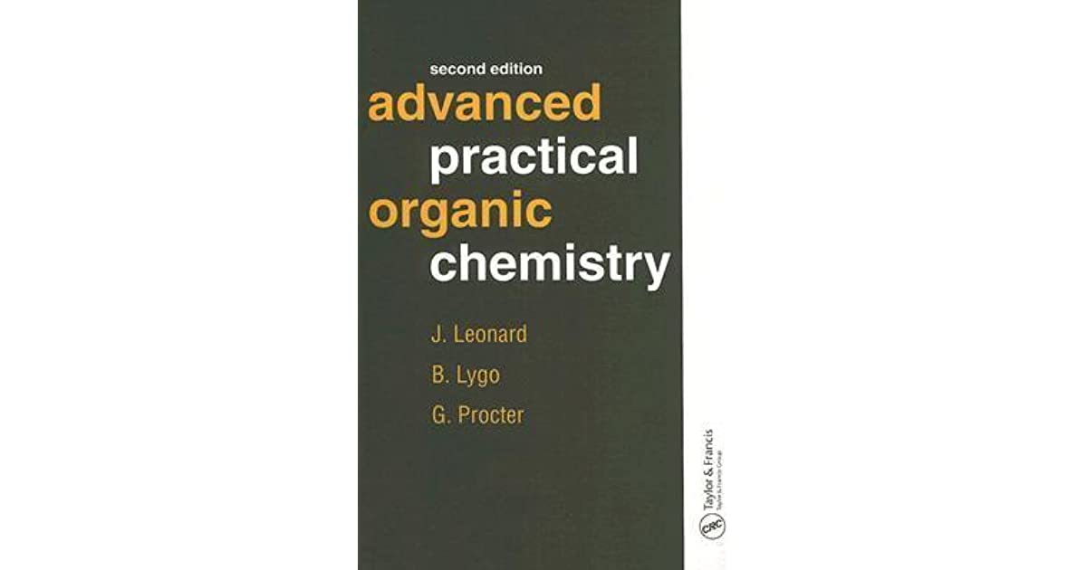 Advanced Practical Organic Chemistry By B Lygo