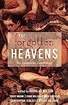 The Forgotten Heavens by Douglas Wilson