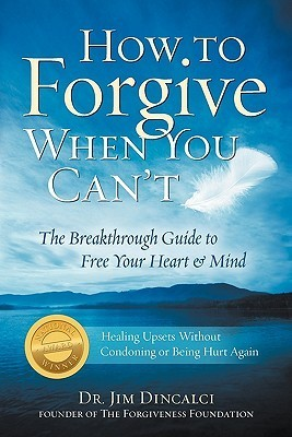 How-to-Forgive-When-You-Can-t-The-Breakthrough-Guide-to-Free-Your-Heart-Mind