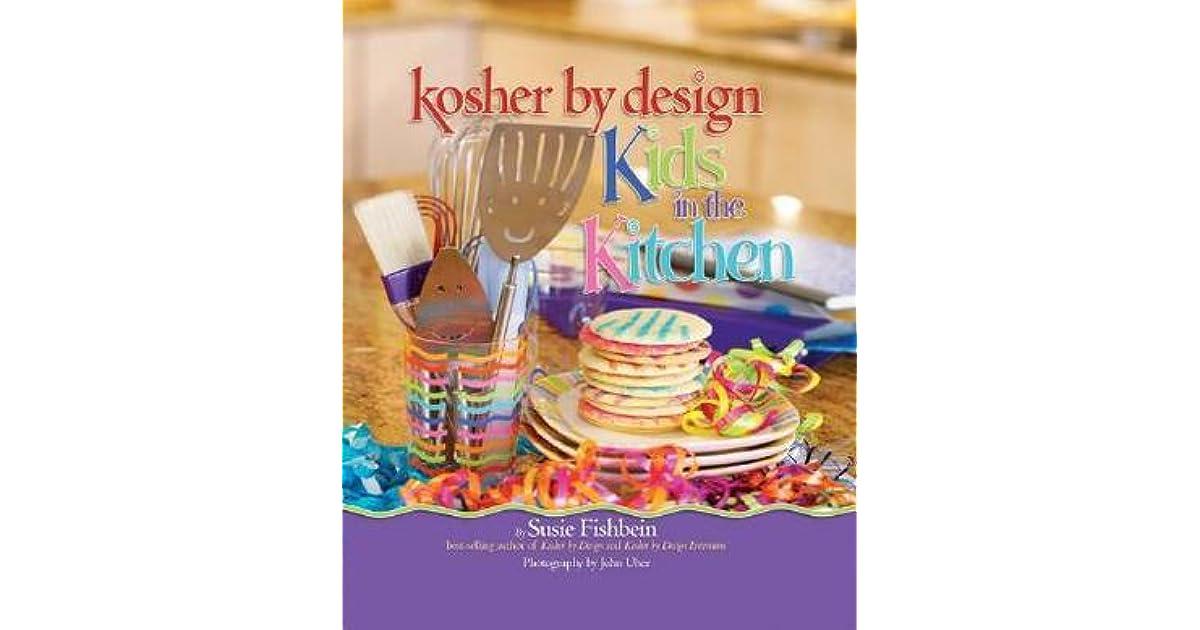 Kosher By Design Kids In The Kitchen By Susie Fishbein