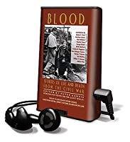 Blood - Stories of Life and Death from the Civil War