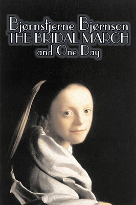 The Bridal March and One Day by Bj�nstjerne Bj�rnson, Fiction, Literary, Historical