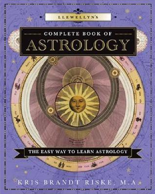 Llewellyn s Complete Book of Astrology - Kris Riske