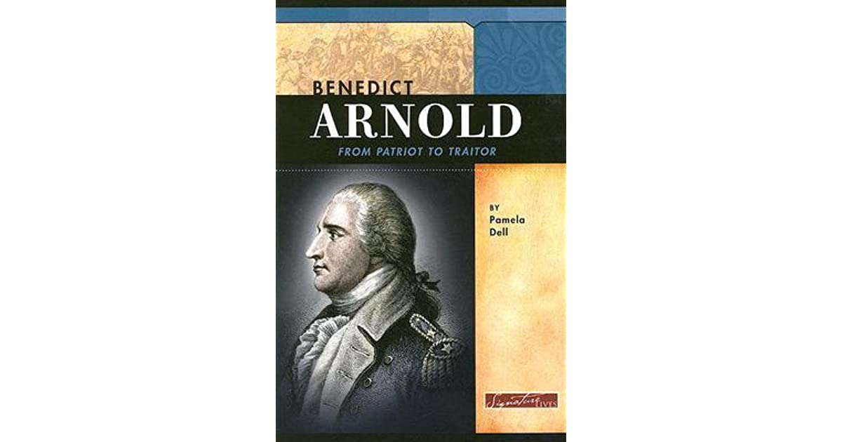 the life and abandonment of benedict arnold American revolution: howe drove washington out of new york and forced the abandonment of the whole of arnold, benedict overview of benedict arnold's.