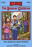 The Growling Bear Mystery (The Boxcar Children, #61)