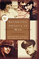 REPORTING AMERICA AT WAR {An Oral History}