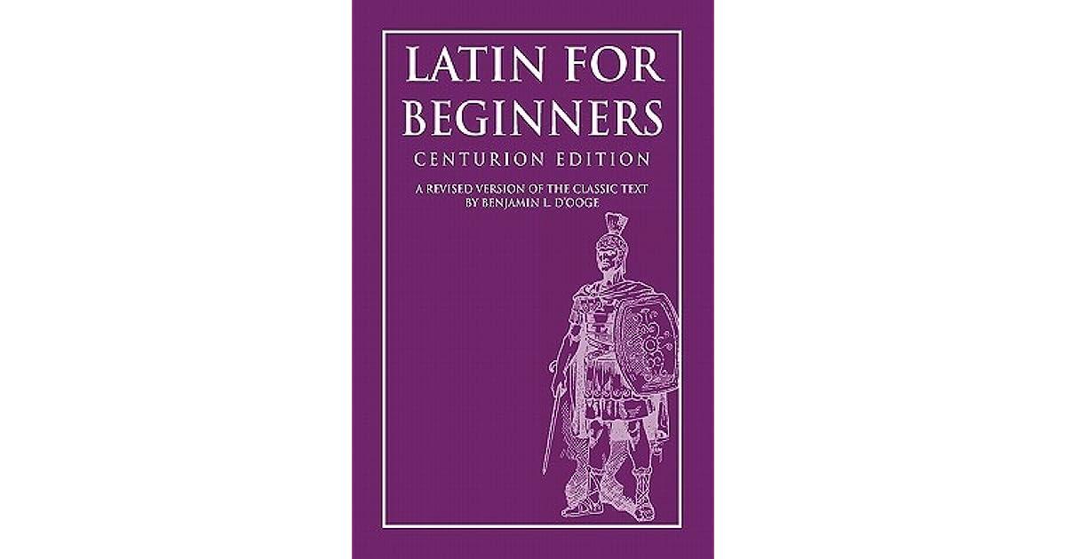 Latin for Beginners by Benjamin Leonard D'Ooge