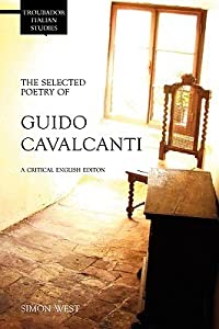 The Selected Poetry of Guido Cavalcanti: A Critical English Edition