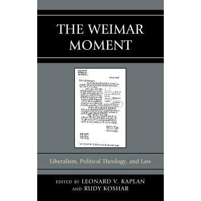 The Weimar Moment: Liberalism, Political Theology, and Law (Graven Images)