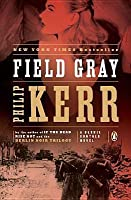 Field Gray (Bernie Gunther, #7)