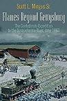 Flames Beyond Gettysburg by Scott L. Mingus Sr.