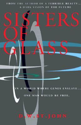 Sisters of Glass by D.W. St. John