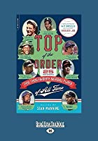 Top of the Order: 25 Writers Pick Their Favorite Baseball Player of All Time (Easyread Large Edition)