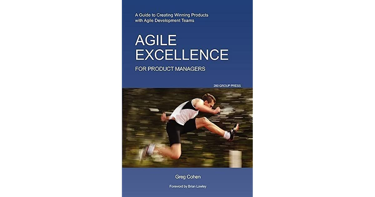 Agile excellence for product managers a guide to creating winning agile excellence for product managers a guide to creating winning products with agile development teams by greg cohen fandeluxe Choice Image