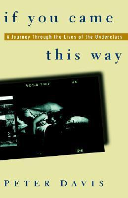 If You Came This Way A Journey Through the Lives of the Underclass