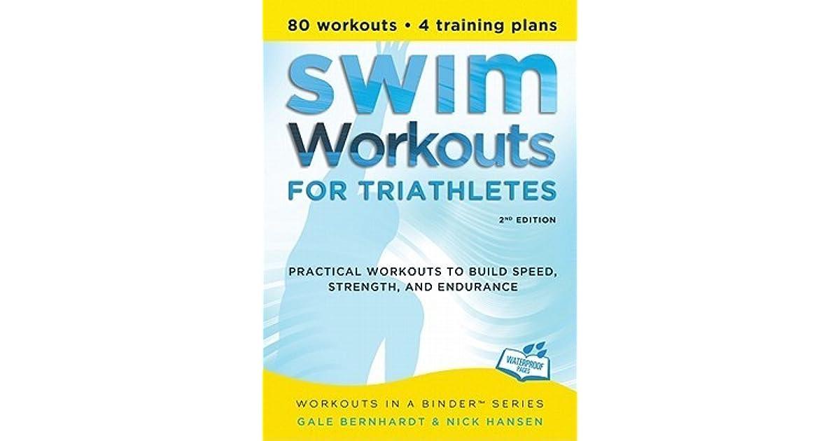 Swim Workouts For Triathletes By Gale Bernhardt And Nick Hansen Blog Dandk