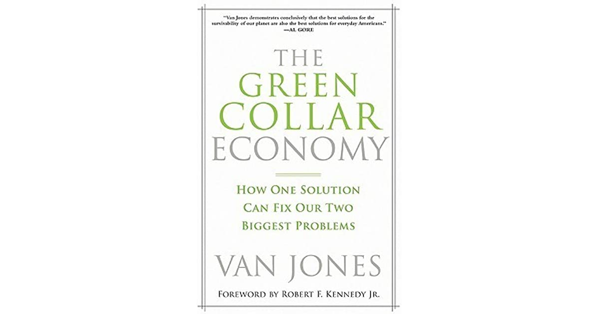 The Green Collar Economy: How One Solution Can Fix Our Two