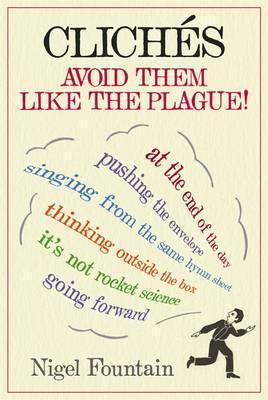Clichés: Avoid Them Like the Plague!