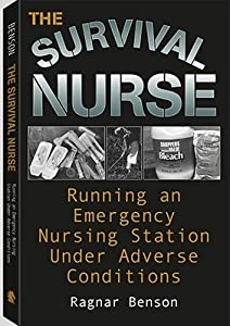 Survival Nurse: Running an Emergency Nursing Station Under Adverse Conditions