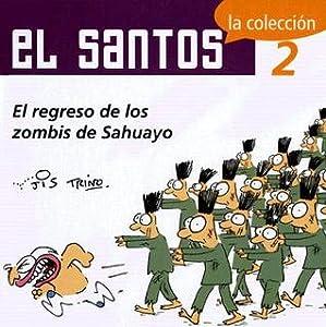 El Santos, 2. El Regreso de los zombis de Sahuayo