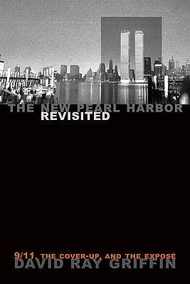 The New Pearl Harbor Revisited: 9/11, the Cover-up & the Expose