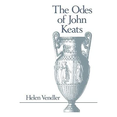 the odes of john keats by helen vendler reviews discussion bookclubs lists