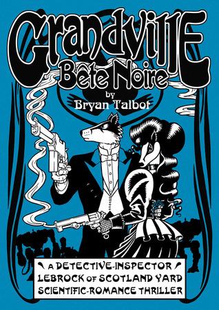 Grandville Bête Noire