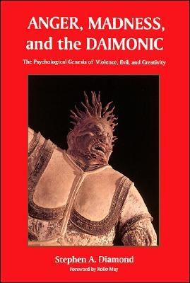 Anger, Madness, and the Daimonic