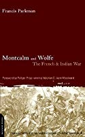 Montcalm And Wolfe: The French And Indian War