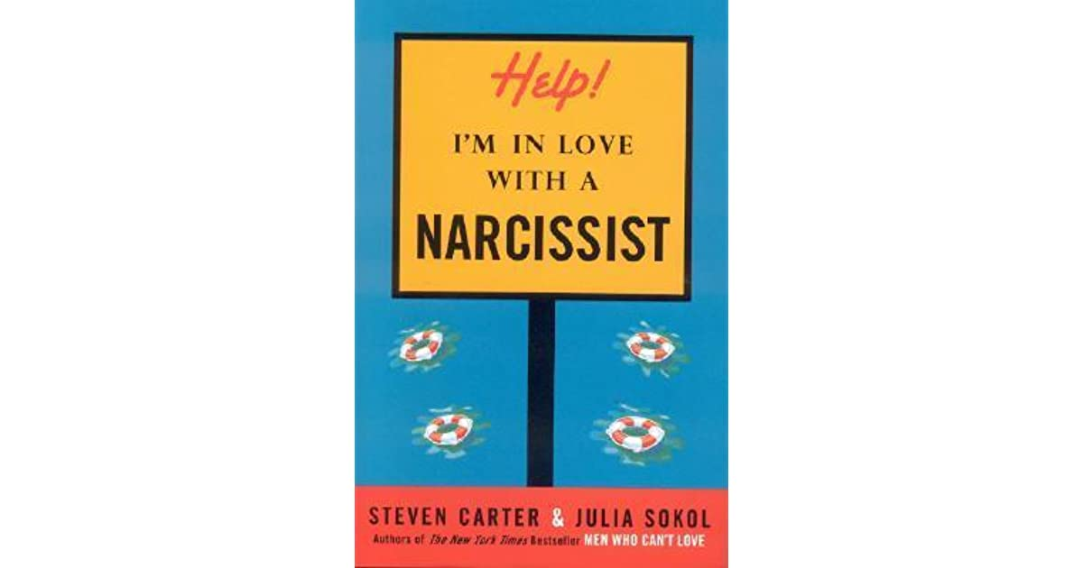Help! I'm in Love with a Narcissist by Steven Carter