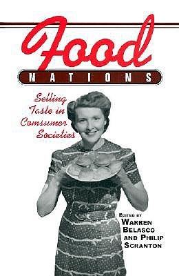 Food Nations: Selling Taste in Consumer Societies