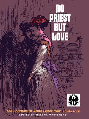 No Priest But Love: The Journals, 1824-1826