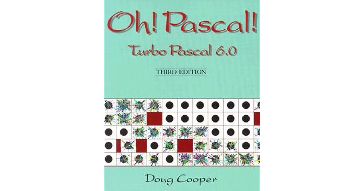 Oh! PASCAL!: Turbo PASCAL 6.0 by Doug Cooper