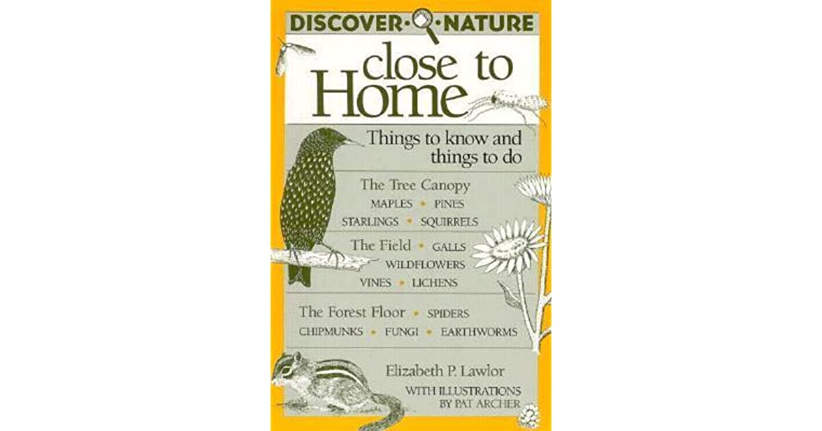 Discover Nature Close to Home: Things to Know and Things to Do by ...