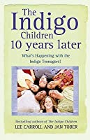 The Indigo Children: 10 Years Later: What's Happening With The Indigo Teenagers!
