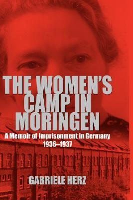 The Women's Camp in Moringen: A Memoir of Imprisonment in Germany 1936–1937