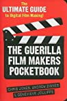 The Guerilla Film Makers Pocketbook by Chris          Jones